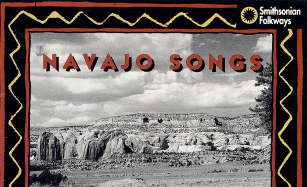 The music on the Smithsonian Folkways collection 'Navajo Songs' is some of the music returning to the Native American groups.