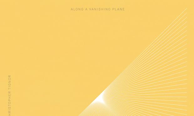 Christopher Tignor: Along a Vanishing Plane