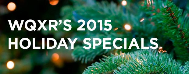 WQXR's 2015 Holiday Specials