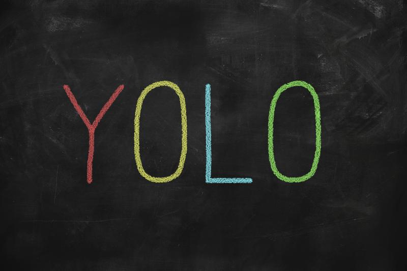 Does the birth of YOLO signal the destruction of society?
