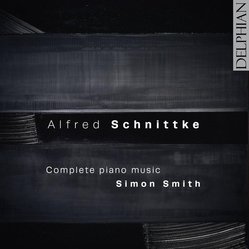 'Alfred Schnittke: Complete Piano Music / Simon Smith'