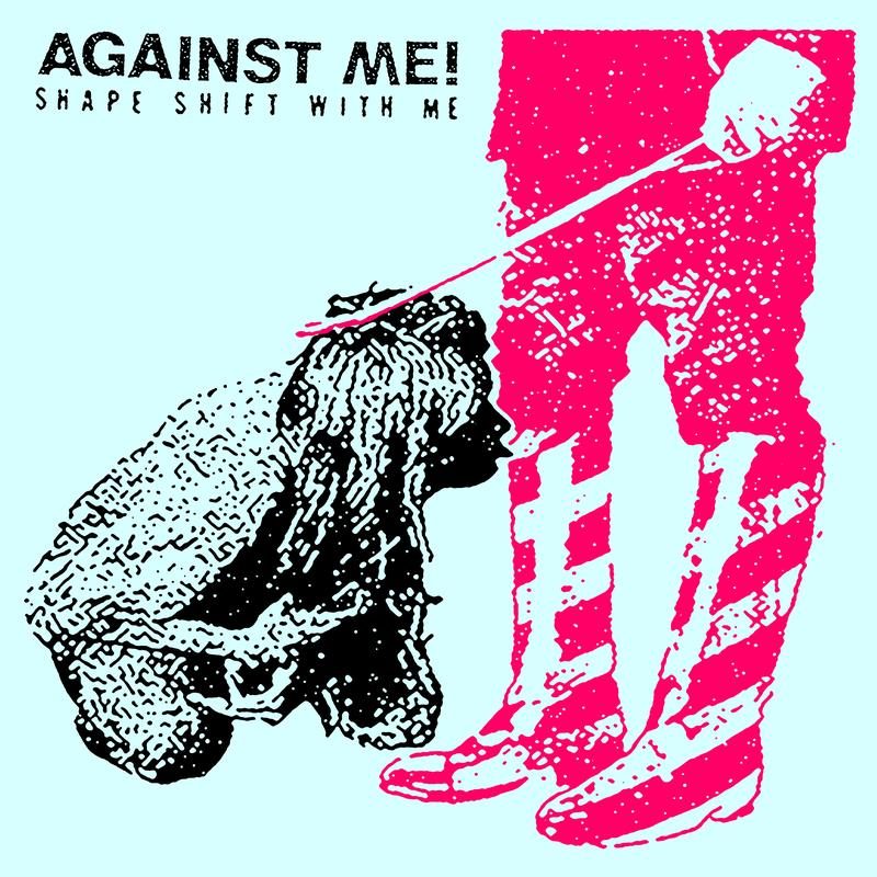Shape Shift with Me is the upcoming seventh studio album by Against Me!, out September 16, 2016.