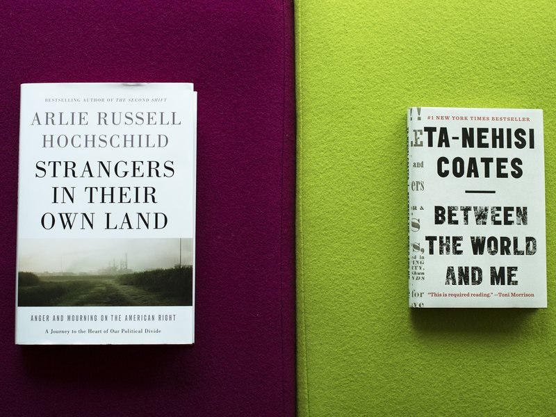 <em>Strangers in Their Own Land</em> by Arlie Russell Hochschild is about Tea Party conservatives in Louisiana. <em>Between the World and Me</em> by Ta-Nehisi Coates is about what it means to be black in America.