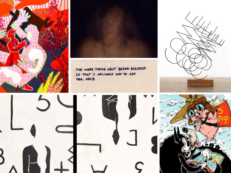 Six artists who have dyslexia find their words in art.