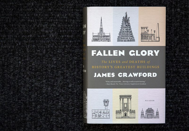 """""""Fallen Glory: The Lives and Deaths of History's Greatest Buildings,"""" by James Crawford. (Robin Lubbock/WBUR)"""