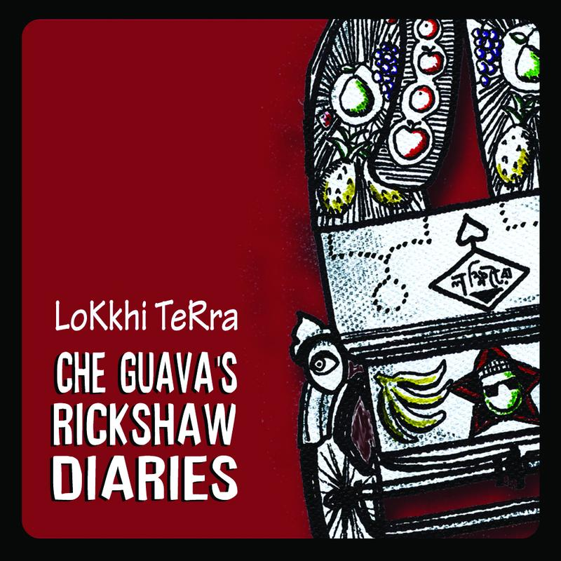 Lokkhi Terra Che Guava's Rickshaw Diaries