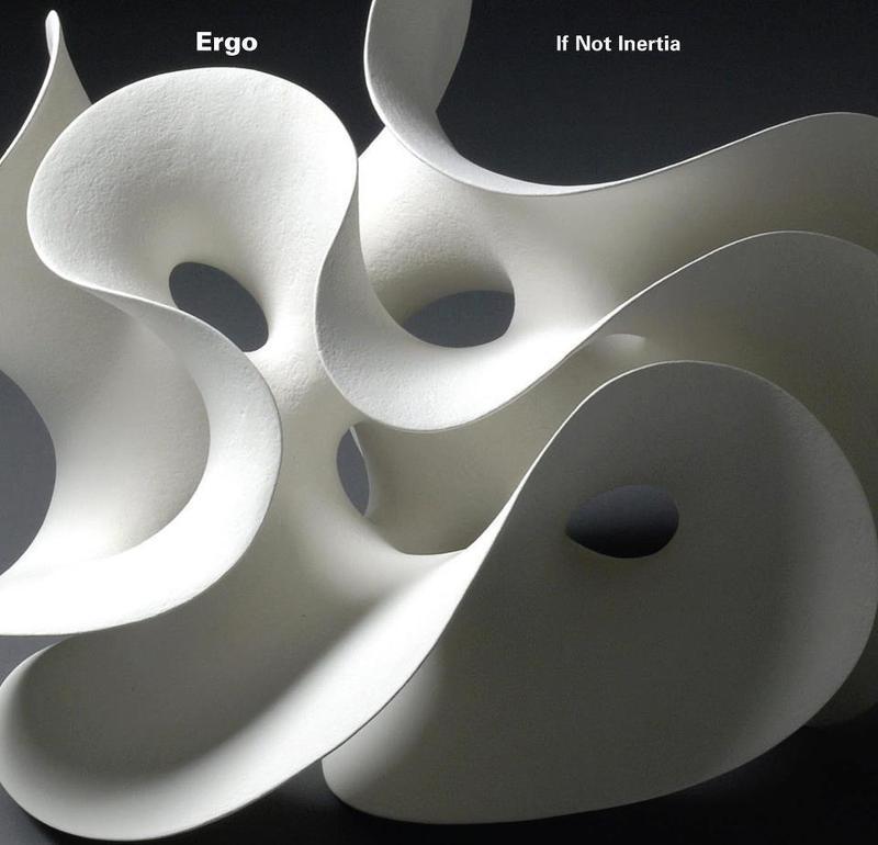 Ergo - If Not Inertia