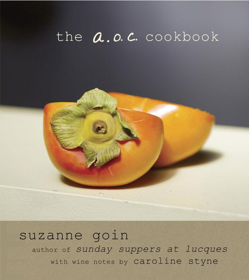 The A.O.C. Cookbook by Suzanne Goin