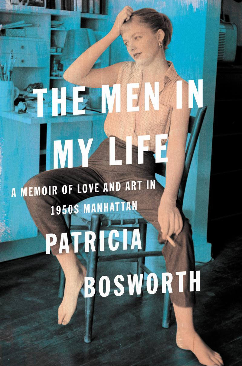 """This cover image released by Harper shows """"The Men in My Life: A Memoir of Love and Art in 1950s Manhattan,"""" by Patricia Bosworth."""