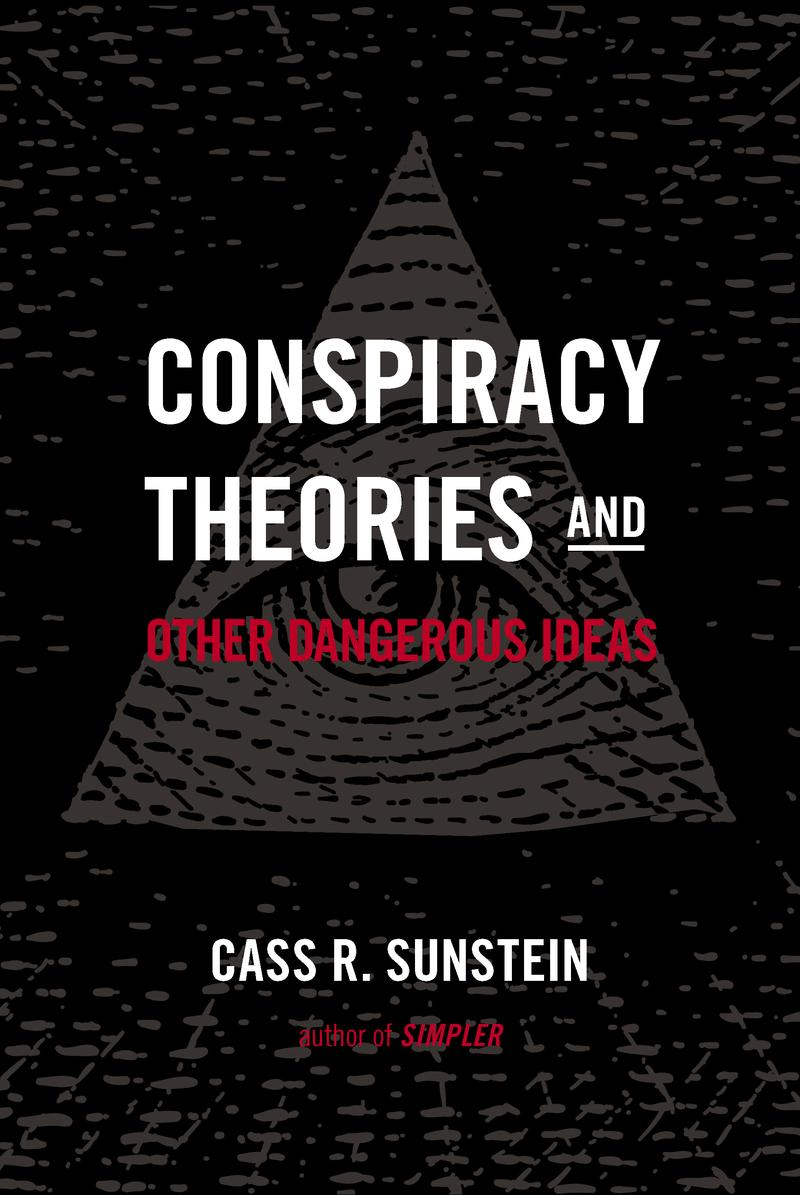 Conspiracy Theories by Cass Sunstein