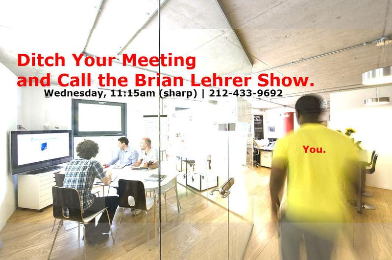 Ditch your meeting and call the Brian Lehrer Show today!