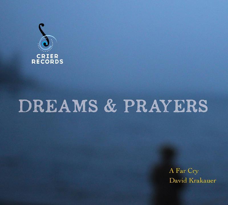 A Far Cry and David Krakauer's 'Dreams & Prayers'