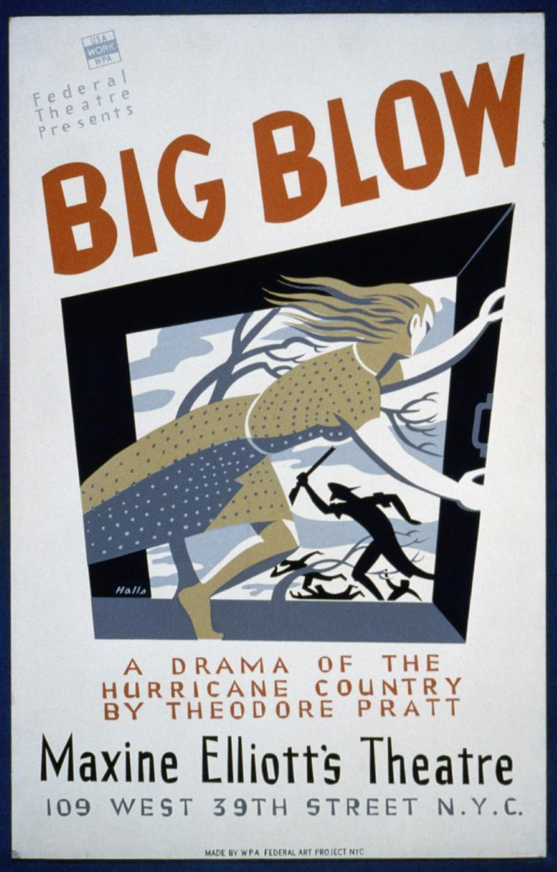 "Original poster for  Federal Theatre presentation of the ""Big Blow"" A drama of the hurricane country by Theodore Pratt"
