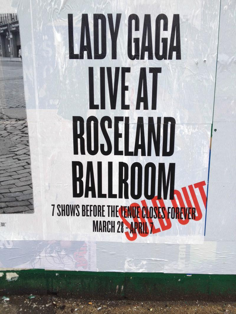 Street poster for Lady Gaga's performances at Roseland Ballroom, which will close on April 7.