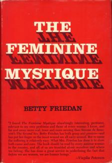 The Feminine Mystique by Betty Friedan, first published in 1963.