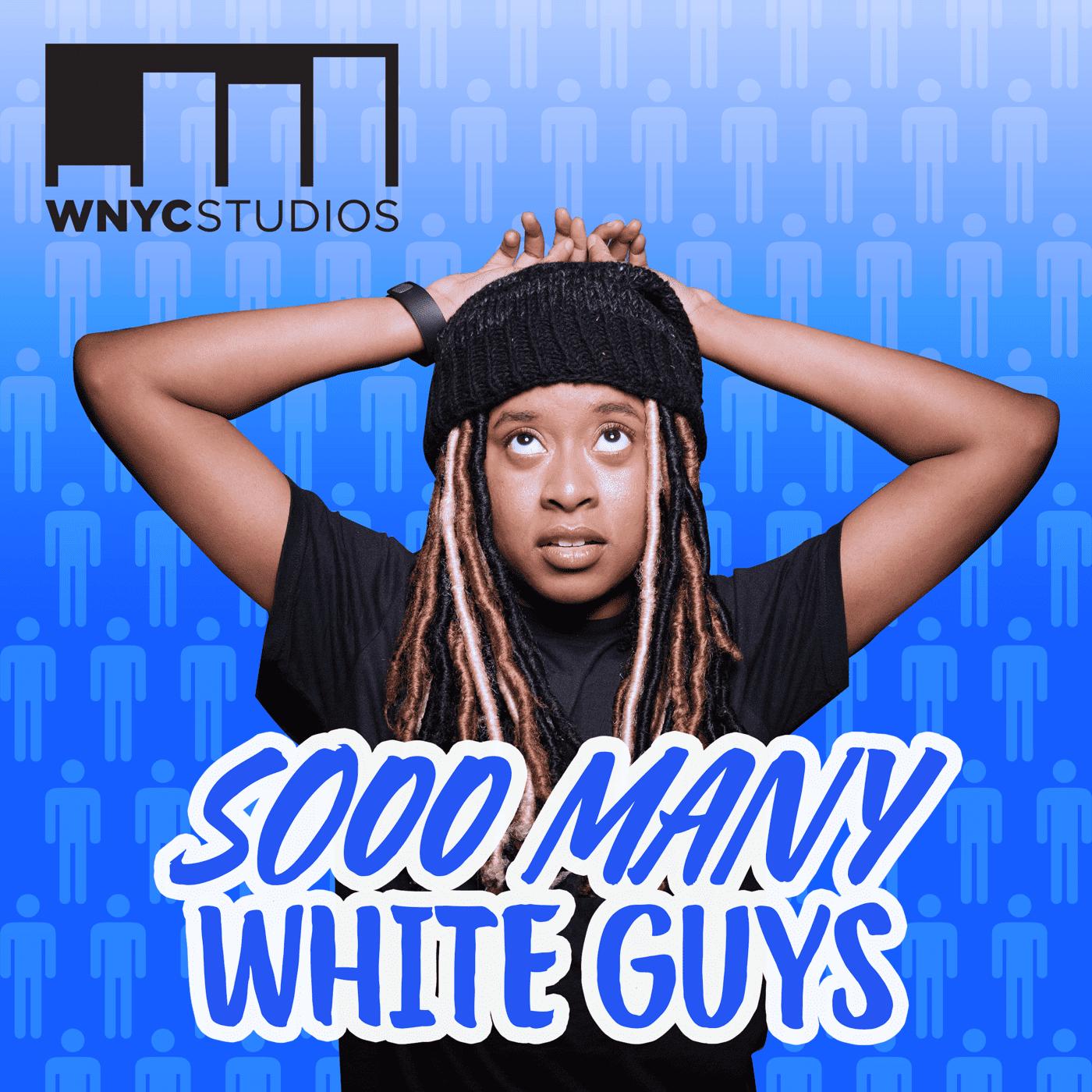 podcast sooo many white guys