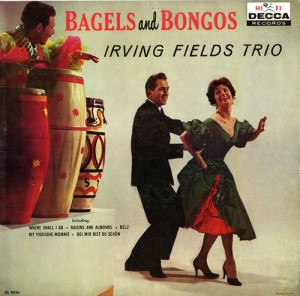 "Irving Fields Trio, ""Bagels and Bongos"" (click for larger)"
